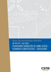 Dernières parutions sur Murs - Sols - Plafonds, NF DTU 57.1 Planchers surélevés (à libre accès - Elements constitutifs - Exécution - Edition de mai 2020