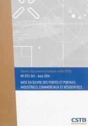 Dernières parutions sur Normes du bâtiment, NF DTU 34.1 Mise en oeuvre des portes et portails industriels, commerciaux et résidentiels