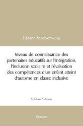 Dernières parutions sur Autisme, Niveau de connaissance des partenaires éducatifs sur l'intégration, l'inclusion scolaire et l'évaluation des compétences d'un enfant atteint d'autisme en classe inclusive