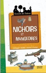 Dernières parutions dans Carnets de nature, Nichoirs et mangeoirs