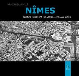 Dernières parutions dans Mémoire d'une ville, Nîmes