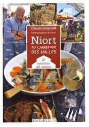 Dernières parutions sur Cuisine de l'ouest, Niort, au carrefour des Halles. 27 recettes de saison