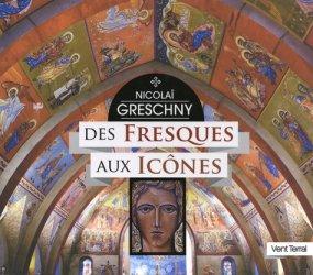 Dernières parutions sur Art sacré, Nicolaï Greschny. Des fresques aux icônes