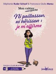Dernières parutions dans Mon cahier poche, Ni paillasson, ni hérisson : je m'affirme