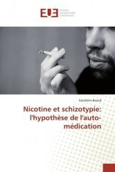 Dernières parutions sur Schizophrénie, Nicotine et schizotypie: l'hypothèse de l'auto-médication