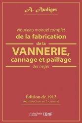 Dernières parutions sur Vannerie, Nouveau manuel complet de la fabrication de la vannerie