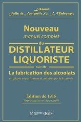 Dernières parutions sur Vins et alcools, Nouveau manuel complet du distillateur liquoriste