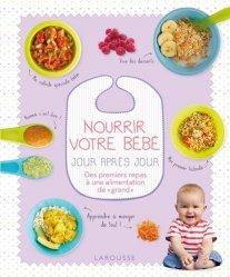 Dernières parutions dans Pratique, Nourrir votre bébé jour après jour