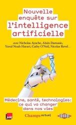 Dernières parutions dans Champs actuel, Nouvelle enquête sur l'intelligence artificielle. Au coeur de l'humain