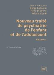 Dernières parutions sur Psychopathologie de l'enfant, Nouveau traité de psychiatrie de l'enfant et de l'adolescent 4 Vol