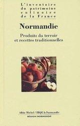 Dernières parutions dans L'inventaire du patrimoine culinaire de la France, Normandie. Produits du terroir et recettes traditionnelles
