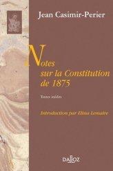 Dernières parutions dans bibliothèque dalloz, Notes sur la Constitution de 1875