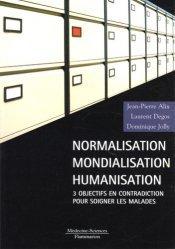 Souvent acheté avec L'humanisation de l'hôpital, le Normalisation mondialisation humanisation