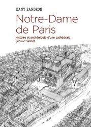 Dernières parutions sur Architecture sacrée, Notre-dame de paris. histoire et archeologie d'un monde cathedral
