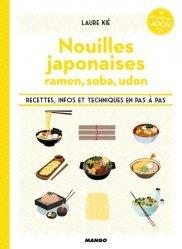 Dernières parutions dans Le goût du Japon, Nouilles japonaises - Ramen, soba, udon. Recettes, infos et techniques en pas à pas