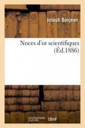 Dernières parutions sur Histoire de la médecine et des maladies, Noces d'or scientifiques