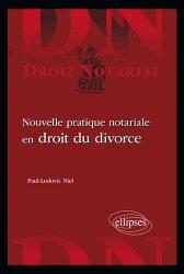 Dernières parutions dans Droit notarial, Nouvelle pratique notariale en droit du divorce
