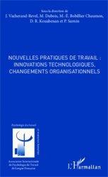 Dernières parutions dans Psychologie du travail et RH, Nouvelles pratiques de travail : innovations technologiques, changements organisationnels