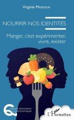 Dernières parutions sur Diététique - Nutrition, Nourrir nos identités
