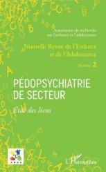 Dernières parutions sur Revues de psychologie, Nouvelle revue de l'enfance et de l'adolescence N° 2 : Pédopsychiatrie de secteur. Etat des liens