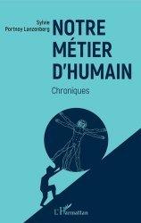 Dernières parutions sur Essais, Notre métier d'humain. Chroniques