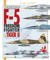Dernières parutions dans Avions et Pilotes, Northrop F-5, du Freeedom Fighter au Tiger II 1954-2012
