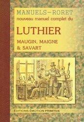 Dernières parutions dans Manuels Roret, Nouveau manuel complet du luthier