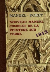 Souvent acheté avec Amalric Walter, le Nouveau manuel complet de la peinture sur verre