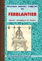 Dernières parutions sur Travail du métal, Nouveau manuel complet du ferblantier