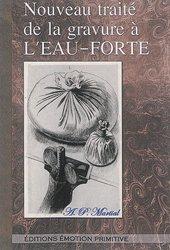 Dernières parutions sur Peinture d'art, Nouveau traité de la gravure à l'eau-forte