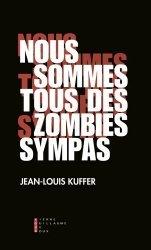 Dernières parutions sur Selections hors arbo, Nous sommes tous des zombies sympas