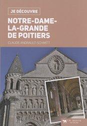Dernières parutions dans Je découvre, Notre-Dame-la-Grande de Poitiers