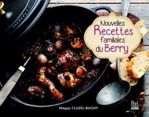 Nouvelle édition Nouvelles recettes familiales du Berry