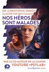 Dernières parutions sur Psychoses - Névroses, Nos héros sont malades