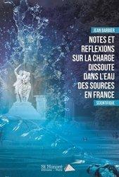 Dernières parutions sur Géologie, Notes et réflexions sur la charge dissoute dans l'eau des sources en France