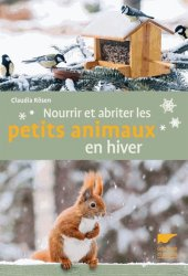 Souvent acheté avec Bocaux et conserves faits maison, le Nourrir et abriter les petits animaux en hiver