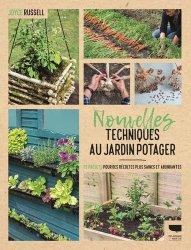 Dernières parutions sur Création et entretien du potager, Nouvelles techniques au jardin potager. 23 projets pour des récoltes plus saines et abondantes