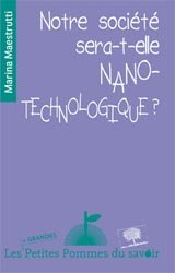 Dernières parutions dans Les petites pommes du savoir, Notre société sera-t-elle nano-technologique ?