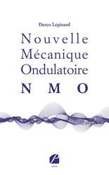 Dernières parutions dans Essai, Nouvelle Mécanique Ondulatoire (NMO)