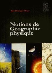 Dernières parutions sur Géographie physique, Notions de Géographie physique