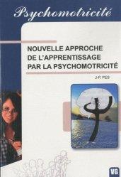 Souvent acheté avec Psychomotricité, le Nouvelle approche de l'apprentissage par la psychomotricité