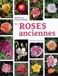 Dernières parutions sur Rosiers, Nouvelle encyclopédie des roses anciennes