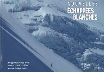 Dernières parutions sur Alpinisme - Escalade - Trail - Randos, Nouvelles échapées blanches. Toujours un peu plus raide