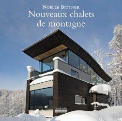 Dernières parutions sur Architecture en bois, Nouveaux chalets de montagne