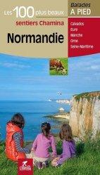 Dernières parutions dans Balades à pied, Normandie les 100 plus beaux sentiers