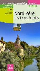 Dernières parutions dans Les incontournables, Nord Isère. Les terres froides