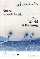 Dernières parutions sur Art contemporain, Notre monde brûle. Edition bilingue français-anglais