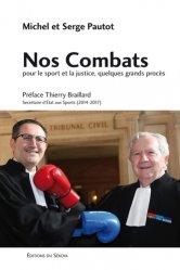 Dernières parutions sur Droit du sport, Nos combats. Pour le sport et la justice, quelques grands procès