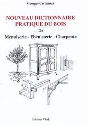 Souvent acheté avec Formulaire pratique pour les techniciens des métiers du bois, le Nouveau dictionnaire pratique du bois