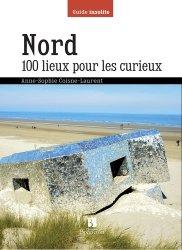 Dernières parutions dans Guide insolite, Nord 100 lieux pour les curieux